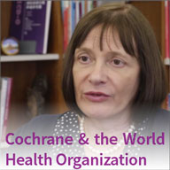 Cochrane & the World Health Organization